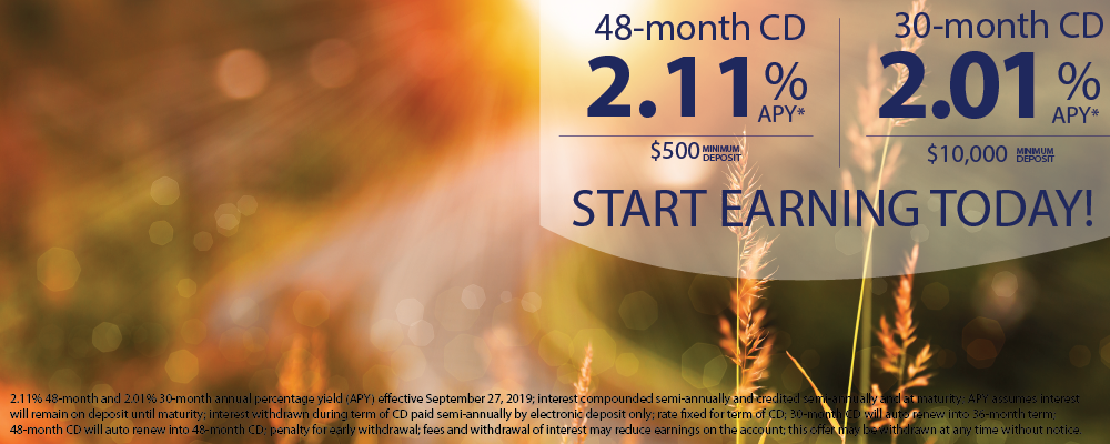 A brighter tomorrow with new CD rates. 48-month CD 2.26% APY. 30-month CD 2.11% APY. Conditions apply. Contact bank for details at 608.462.8401