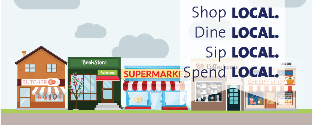 Shop, Dine, Sip and Spend Local